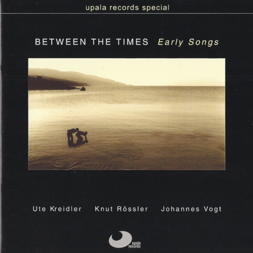 Between the Times - Early Songs CD